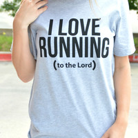 Running To The Lord Tee