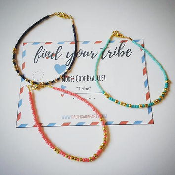 Morse Code Bracelet , Find Your Tribe , Morse Code jewelry ,  secret message bracelet , squad jewelry best friend bracelet  sister bracelet