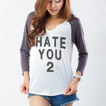Hate You 2 Sweatshirt Funny Slogan Baseball Raglan Tee Saying for Womens Girls Teens Gift Present Wife Fresh Dope Swag Tumblr Hipster Blog