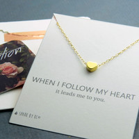 Tiny Gold Heart Necklace, small gold heart strung on thin danity gold chain, Quote Card When I Follow My Heart it Leads to You