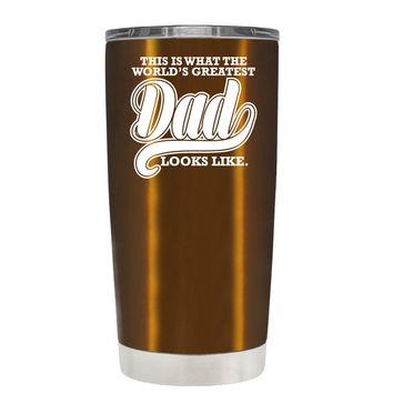 This is what the Worlds Greatest Dad Looks Like on Translucent Copper 20 oz Tumbler Cup