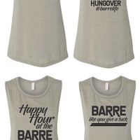 Barre Class Fun Workout Muscle Tanks Tucking Awesome, Happy Hour, Hungover Thighs, Give a tuck!