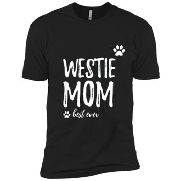 Westie Mom T-Shirt Funny Gift for Dog Mom Next Level Premium Short Sleeve Tee