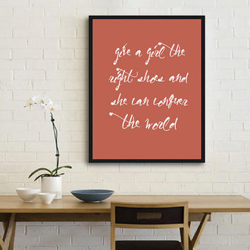 Inspirational Art, Marilyn Monroe Quote Print, Give a girl the right shoes and she can conquer the world, Love Poster Fashion quote