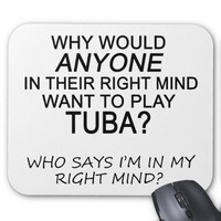 Right Mind Tuba Mouse Pad