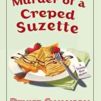 Murder of a Creped Suzette (Scumble River Mysteries)