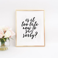 Justin Bieber Sorry Inspirational print Teen gift Justin Bieber Print Home decor Justin Bieber Quote Song Lyrics Justin Bieber Song Quotes