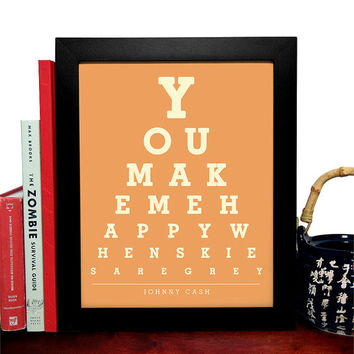 Johnny Cash, You Make Me Happy When Skies Are Grey, Eye Chart, 8 x 10 Giclee Art Print, Buy 3 Get 1 Free