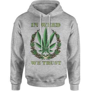In Weed We Trust Adult Hoodie Sweatshirt