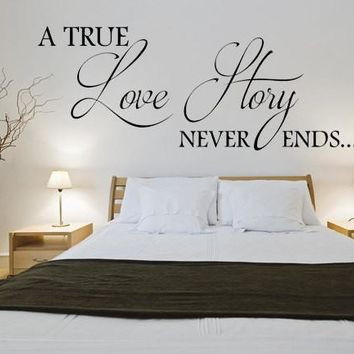 A True Love Story Never Ends Love Decals For Bedroom