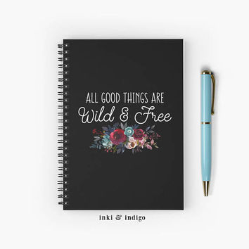 All Good Things Are Wild And Free - Spiral Notebook With Lined Paper, A5 Writing Journal, Diary, Black Floral Notebook