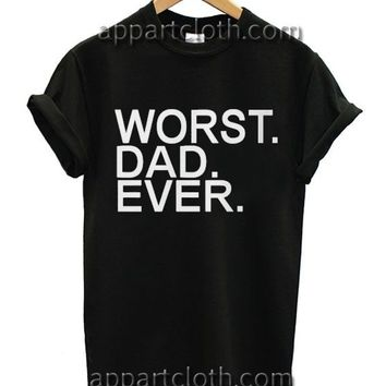Worst Dad Ever Funny Shirts, Funny America Shirts