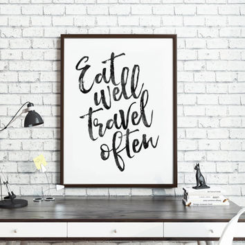 PRINTABLE Art,Eat Well Travel Often,Watercolor Print,Kitchen Decor,Restaurant Decor,Bar Decor,Inspirational Quote,Motivational Print,Quote