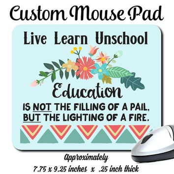 Live Learn Unschool, Lighting A Fire, Education, Homeschool, Funny, Typography, Decorative, .25 in. Thick Mouse Pad / Mousepad
