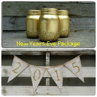 2015 New Years Eve Package, New Years Eve Burlap Banner, 2015, New Years Eve Decor, New Years Photo Prop, Painted Mason Jars with Glitter
