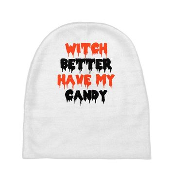 witch better have my candy Baby Beanies