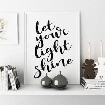 Let Your Light Shine Typography Poster Art Print Calligraphy Home Office Sign Wall Art Gallery Wall Decor Inspirational Quote Print Sparkle