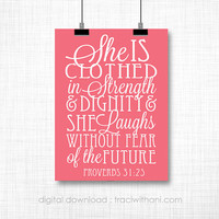 Proverbs 31 Poster / Wall Art : Inspirational, Positive, Quote, Strength, Dignity, Typography, Nursery, Women, Girls, Kids, Bedroom