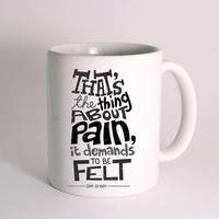 The Fault In Our Star Quote Thats The Thing About Pain for Mug Design