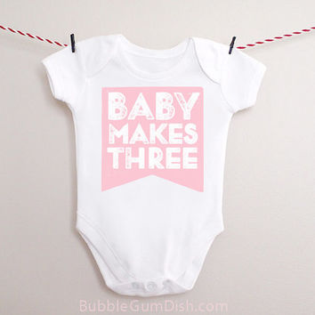 Baby Girl And Baby Makes Three Bodysuit OnePiece Baby Outfit for New Babies Holiday Selfie Shirt And Baby Makes 3