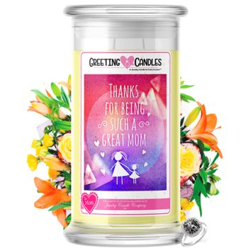 Thanks For Being Such A Great Mom | Mother's Day Jewelry Greeting Candle®