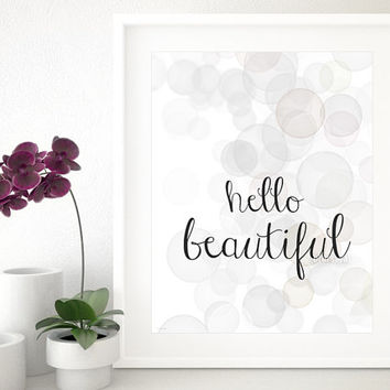 Hello beautiful quote printable art wall decor, inspirational poster (black ink and pastel circles background ) - pp35 - Instant download