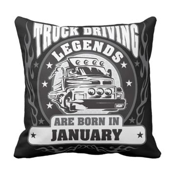 Truck Driving Legends Are Born In January Throw Pillow