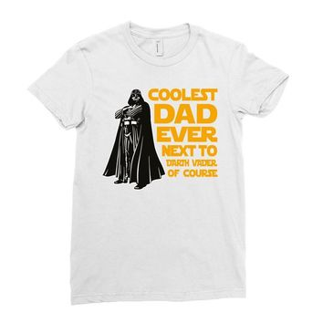 Coolest Dad Ever Next to Darth Vader of Course Ladies Fitted T-Shirt