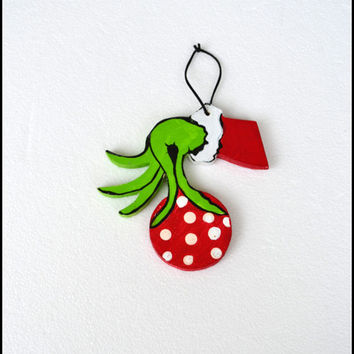 Grinch Sign, Christmas Grinch Ornament Sign, Grinch Hand with Ornament, Grinch Ornament, Wood Grinch Christmas Ornament, Christmas Ornament