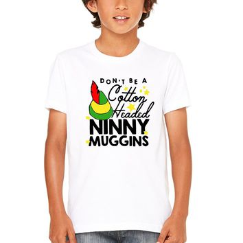 Don't Be Cotton Headed Ninny Muggins Kids T-Shirt