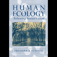 Human Ecology : Following Nature's Lead by Frederick R. Steiner (2002, Hardcover)