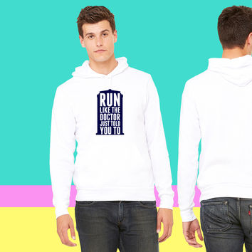 Run Like The Doctor Just Told You To sweatshirt hoodie