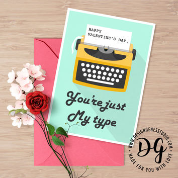 Witty valentine's card - you are just my type