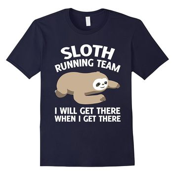 Sloth running team I will get there when i get there T-shirt