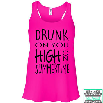 Drunk On You High On Summertime - Country Tank Top - Ladies Racerback Flowy Tank Top - Southern Girls