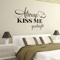 Hot Always Kiss Me Goodnight Wall Sticker Quote Decal Removable Sticker bedroom wall decoration sticker on sale