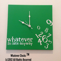 Whatever, I'm late anyway clock (green and white)