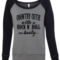 Country Cutie With A Rock N Roll Booty - Ladies, Wide Neck, Fleece Sweatshirt