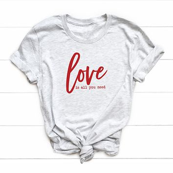 Love is All you Need Short Sleeve Graphic Tee