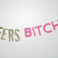 Cheers Bitches Cake topper/Banner/Bachelorette Party Decor/Customizable