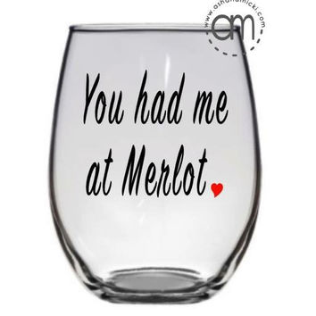 You Had Me at Merlot Wine Glass, Funny Wine Glass, Wine Gift