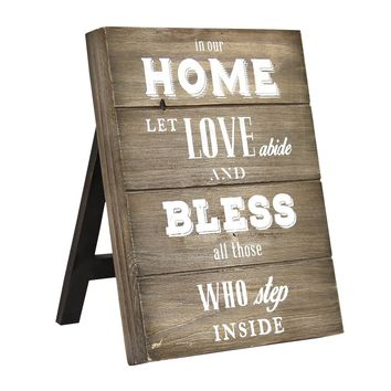 """""""In our home let love abide and bless all those inside"""" Table Top By Stratton Home Décor"""
