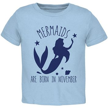 Mermaids Are Born In November Toddler T Shirt