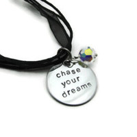Handstamped Inspirational Necklace - chase your dreams - Mirror Finish Circle Pendant on Black Organza Ribbon Cord