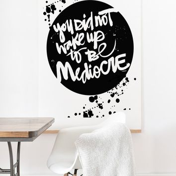 Kal Barteski YOU DID NOT WAKE UP TO BE MEDIOCRE 2 Art Print And Hanger