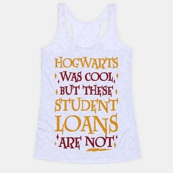 Hogwarts Was Cool But These Student Loans Are Not