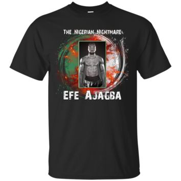 EFE AJAGBA THE NIGERIAN NIGHTMARE HEAVYWEIGHT BOXER  T-Shirt