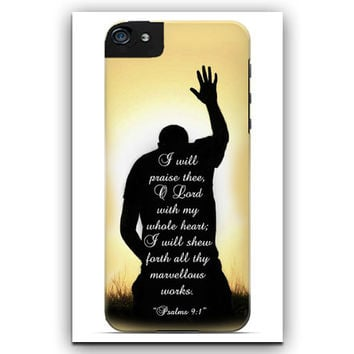 "Christian Cell Phone Case. ""I will praise Thee O' Lord""   I Phone 4, I Phone 5, Galaxy 3, Galaxy 4"