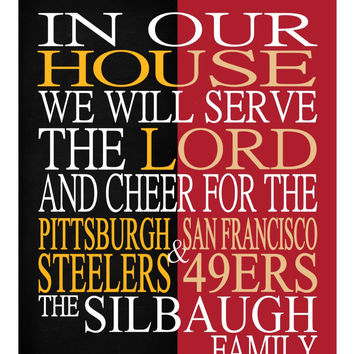 A House Divided - Pittsburgh Steelers and San Francisco 49ers personalized family Christian gift sports art -multiple sizes