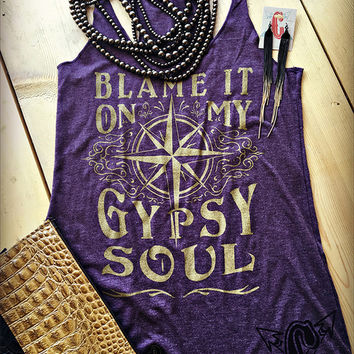 Blame It On My Gypsy Soul Vintage Plum Racerback Tank with Gold Shimmer Print